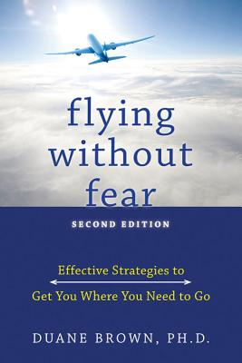 Flying Without Fear By Brown, Duanne, Ph.D.