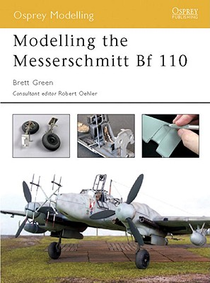 Modelling the Messerschmitt Bf 110 By Green, Brett